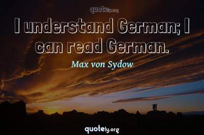 Photo Quote of I understand German; I can read German.