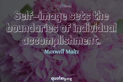 Photo Quote of Self-image sets the boundaries of individual accomplishment.