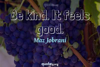 Photo Quote of Be kind. It feels good.