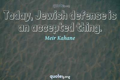 Photo Quote of Today, Jewish defense is an accepted thing.