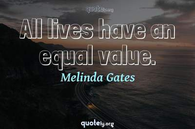 Photo Quote of All lives have an equal value.