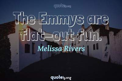 Photo Quote of The Emmys are flat-out fun.