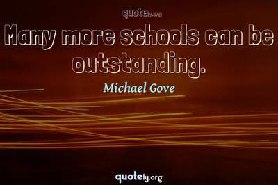 Photo Quote of Many more schools can be outstanding.