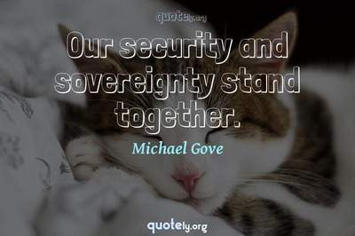 Photo Quote of Our security and sovereignty stand together.