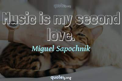 Photo Quote of Music is my second love.