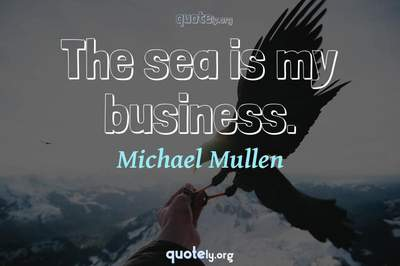 Photo Quote of The sea is my business.