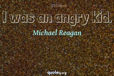 Photo Quote of I was an angry kid.