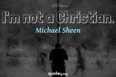 Photo Quote of I'm not a Christian.