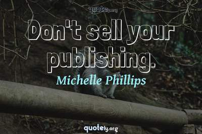 Photo Quote of Don't sell your publishing.