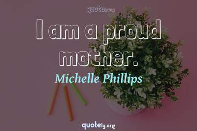 Photo Quote of I am a proud mother.