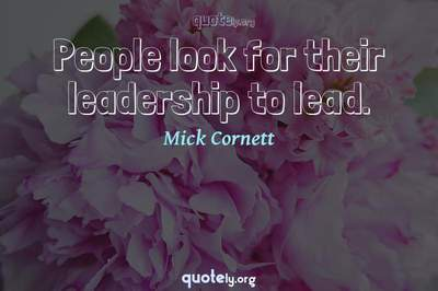 Photo Quote of People look for their leadership to lead.