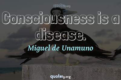 Photo Quote of Consciousness is a disease.