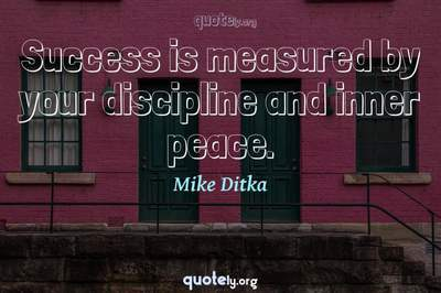 Photo Quote of Success is measured by your discipline and inner peace.