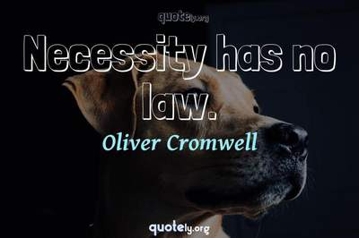 Photo Quote of Necessity has no law.