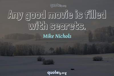 Photo Quote of Any good movie is filled with secrets.