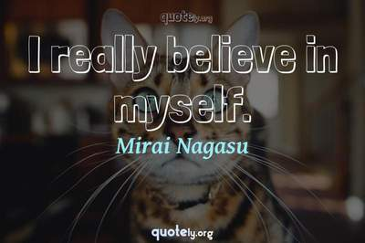 Photo Quote of I really believe in myself.