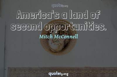 Photo Quote of America's a land of second opportunities.