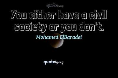 Photo Quote of You either have a civil society or you don't.