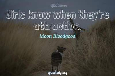 Photo Quote of Girls know when they're attractive.