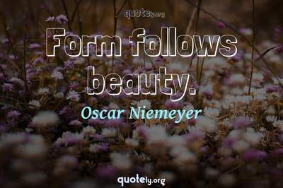 Photo Quote of Form follows beauty.