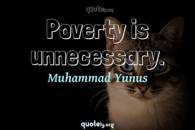 Photo Quote of Poverty is unnecessary.