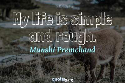 Photo Quote of My life is simple and rough.