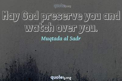 Photo Quote of May God preserve you and watch over you.