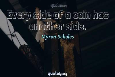 Photo Quote of Every side of a coin has another side.