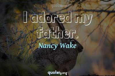 Photo Quote of I adored my father.