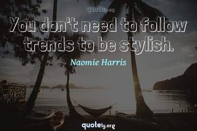 Photo Quote of You don't need to follow trends to be stylish.