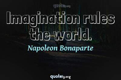 Photo Quote of Imagination rules the world.