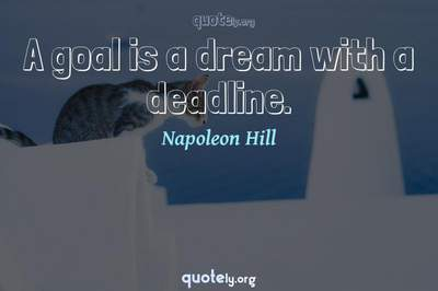 Photo Quote of A goal is a dream with a deadline.