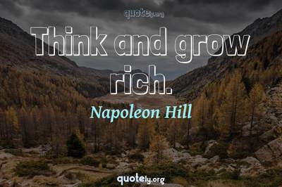 Photo Quote of Think and grow rich.