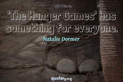 Photo Quote of 'The Hunger Games' has something for everyone.