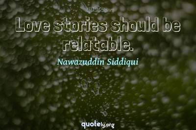 Photo Quote of Love stories should be relatable.