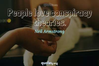Photo Quote of People love conspiracy theories.