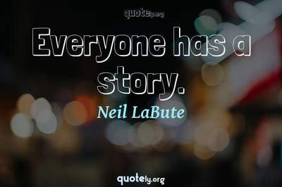 Photo Quote of Everyone has a story.