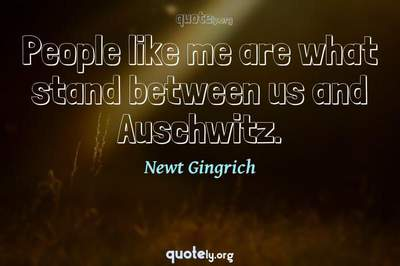Photo Quote of People like me are what stand between us and Auschwitz.