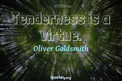 Photo Quote of Tenderness is a virtue.