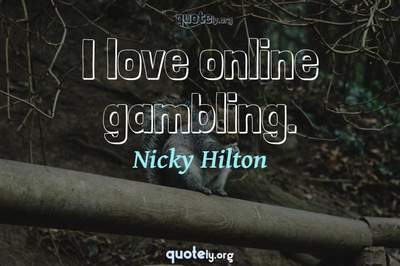Photo Quote of I love online gambling.