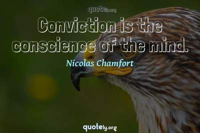Photo Quote of Conviction is the conscience of the mind.
