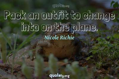 Photo Quote of Pack an outfit to change into on the plane.