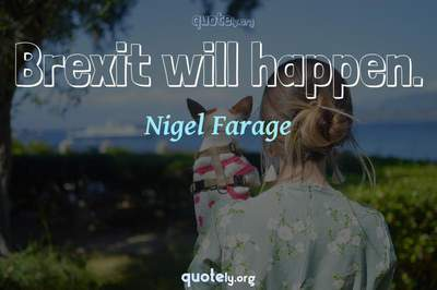 Photo Quote of Brexit will happen.