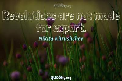 Photo Quote of Revolutions are not made for export.