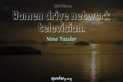 Photo Quote of Women drive network television.