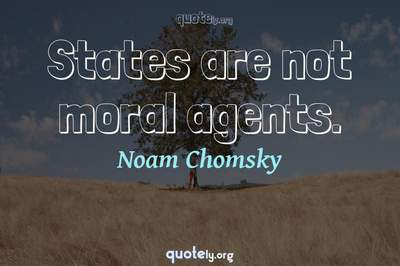 Photo Quote of States are not moral agents.