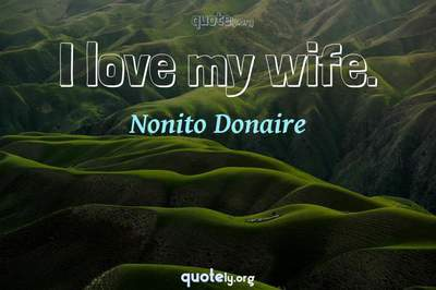 Photo Quote of I love my wife.