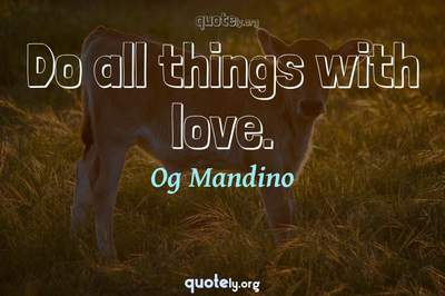 Photo Quote of Do all things with love.