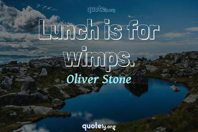 Photo Quote of Lunch is for wimps.