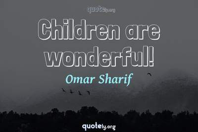 Photo Quote of Children are wonderful!